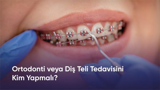 ortodonti-tedaviyi-kimler-yapmali